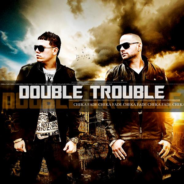 Cheka & Fade – Double Trouble Mixtape (2010) (Completo)